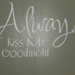 Always Kiss Me Goodnight! @VinylDisorder