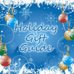 Holiday Gift Guide: Ideas for Gifts